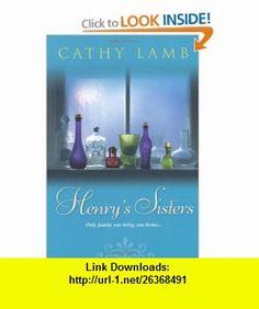 Henrys Sisters (9780758229540) Cathy Lamb , ISBN-10: 0758229542  , ISBN-13: 978-0758229540 ,  , tutorials , pdf , ebook , torrent , downloads , rapidshare , filesonic , hotfile , megaupload , fileserve