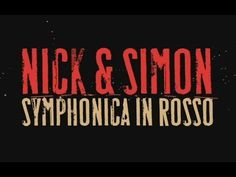 Nick & Simon - Symphonica In Rosso - part 1 - HD widescreen - YouTube