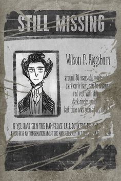 dishomored   Don't Starve missing posters I did for my WTFC...