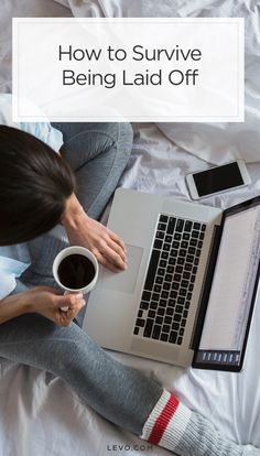 You can do this, we promise. How to survive being laid off. - levo.com