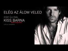 Kiss Barna -Elég az álom veled Kiss, Youtube, Kisses, Youtubers, Youtube Movies, A Kiss