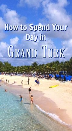 How to spend a day in Grand Turk