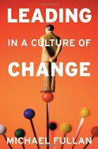Leading in a Culture of Change offers new and seasoned leaders' insights into the dynamics of change and presents a unique and imaginative approach for navigating the intricacies of the change process. Michael Fullan draws on the most current ideas and theories on the topic of effective leadership, incorporates case examples of large scale transformation, and reveals a remarkable convergence of powerful themes or, as he calls them, the five core competencies