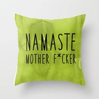Throw Pillow featuring Namaste Mother F*cker - Yoga Poster by Just F'n Relax