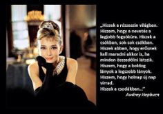 a csoda... Tomorrow Is Another Day, Believe In Miracles, I Believe In Pink, Happy Girls, Audrey Hepburn, Real Women, Woman Quotes, Pretty Girls, About Me Blog