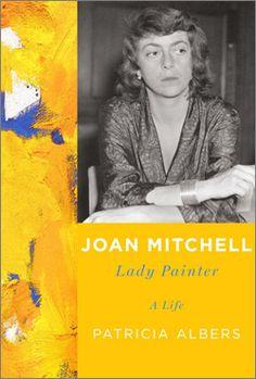 Semaine bookshelf: Joan Mitchell Lady Painter, A life