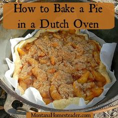 How to bake a pie in a dutch oven. Learning how to bake a pie in a dutch oven may sound daunting but it is much easier than you may think! Cast Iron Dutch Oven, Cast Iron Cooking, Oven Cooking, Fire Cooking, Cobbler, Fudge, Dutch Oven Desserts, Real Food Recipes, Cooking Recipes