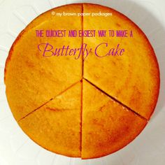The quickest and easiest way to make a Butterfly Cake - My Brown Paper Packages