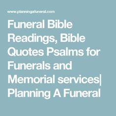 Funeral Bible Readings, Bible Quotes Psalms for Funerals and Memorial services Catholic Funeral Readings, Funeral Scripture Readings, Prayer Cards For Funeral, Funeral Prayers, Bible Readings For Funerals, Bible Verses For Funerals, Catholic Bible Verses, Bible Verse For Moms, Eulogy Quotes