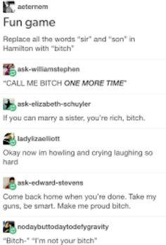 Well if it isn't Aaron Burr Bitch. Alexander! You've created quite a stir, bitch.