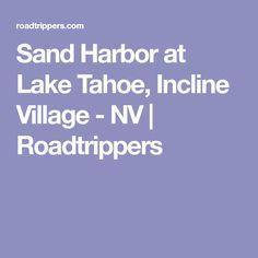 Sand Harbor at Lake Tahoe, Incline Village - NV | Roadtrippers Incline Village, Lake Tahoe, Places To See, Road Trip, Canyon Utah, Rv, Motorhome, Road Trips, Camper
