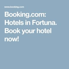 Booking.com: Hotels in Fortuna. Book your hotel now!