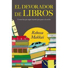 #Bibliotecas // Rebecca Makkai: El devorador de libros // Lucy, la encargada de la sección infantil, se ve envuelta en un buen lío por intentar ayudar a su lector favorito // 82-3 MAK dev