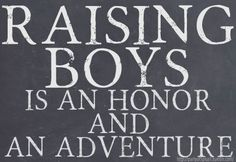 Raising boys is an honor and an adventure. mother to son quotes, mother and son quotes, mothers day quotes, i love you quotes Mothers Of Boys, Mothers Love, Baby Boys, 2 Boys, 3 Kids, Toddler Boys, My Three Sons, I Love My Son, Inspirational Quotes