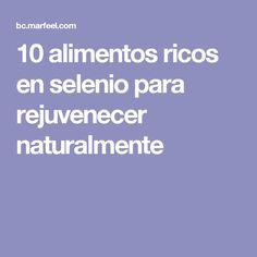 10 alimentos ricos en selenio para rejuvenecer naturalmente
