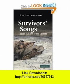 Survivors Songs From Maldon to the Somme (9780521727891) Jon Stallworthy , ISBN-10: 0521727898  , ISBN-13: 978-0521727891 ,  , tutorials , pdf , ebook , torrent , downloads , rapidshare , filesonic , hotfile , megaupload , fileserve