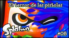 SPLATOON - EL TERROR DE LAS PISTOLAS #08