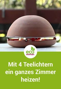 Egloo - heating with tea lights - With just four tea lights, a complete room can be heated with the so-called Clay Pot Crafts, Diy And Crafts, Fire Pit Oven, Diy Storage Bench Seat, Survival, Camping Crafts, Van Life, Diy Beauty, Good To Know