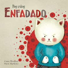"""Libro infantil """"hoy estoy enfadado"""", sobre el enfado, rabia, ira,... educación emocional"""