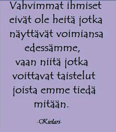 Cool Words, Wise Words, Finnish Words, Complex Regional Pain Syndrome, Crps, Enjoy Your Life, Addiction Recovery, Live Life, Life Is Good