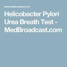 Helicobacter Pylori Urea Breath Test - MedBroadcast.com