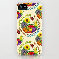 Created by Mother Nature/Nurtured by Local Farmers.... iPhone Case by Patricia Shea Designs - $35.00