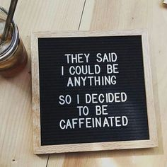 New Funny Quotes Coffee Humor Laughing Ideas Word Board, Quote Board, Message Board, Felt Letter Board, Felt Letters, Felt Boards, Funny Letters, Robert Kiyosaki, Coffee Quotes Funny