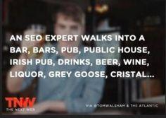 A SEO Expert walks into a bar...