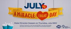 Buy a Blizzard® Treat, Make a Miracle On Miracle Treat Day, $1 or more from every Blizzard Treat sold will be donated from participating DQ® locations to your local Children's Miracle Network Hospital. Every minute, 62 children enter a Children's Miracle Network Hospital for treatment. Help DQ help local kids in your community by purchasing a Blizzard Treat on July 28th.