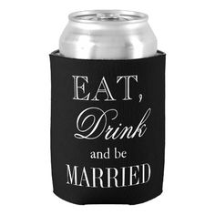 Eat drink and be married wedding can coolers