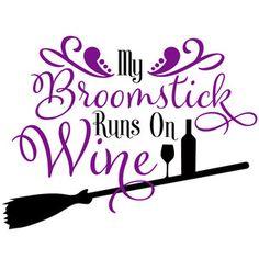 Silhouette Design Store - View Design my broomstick runs on wine Theme Halloween, Halloween Quotes, Halloween Signs, Halloween Crafts, Halloween Stuff, Silhouette Cameo Projects, Silhouette Design, Witch Quotes, In Vino Veritas