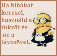 Ha hibákat keresel...♡ Minions, Einstein, Quotations, Comedy, Life Quotes, Jokes, Lol, Thoughts, Motivation
