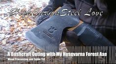 A Bushcraft Outing with My Husqvarna Forest Axe - Wood Processing and So...