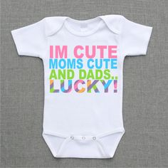 Im cute Moms cute Dads Lucky Onesie Baby Bodysuit by Breezyprints, $13.95