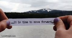 its time to move forward life quotes quotes quote sky water life mountains
