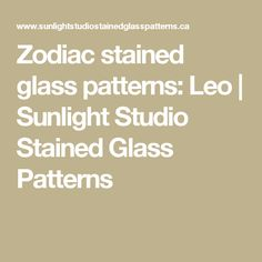 Zodiac stained glass patterns: Leo | Sunlight Studio Stained Glass Patterns