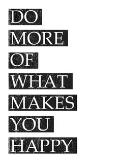 Art Print 8x10 // do more of what makes you happy // black and white typography