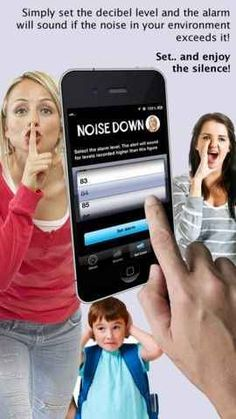 Use an app like Noise Down , which will automatically sound an alarm when the decibel level gets too high.