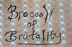Broccoli of Brutality