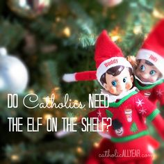 I had every intention of not wading into the Elf on the Shelf debate, because it's really not  a matter of faith and morals, and is therefor...