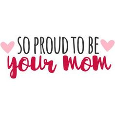 So proud to be your mom - Single Mom Quotes From Daughter - Ideas of Single Mom Quotes From Daughter - Silhouette Design Store: so proud to be your mom Mother Daughter Quotes, I Love My Daughter, My Beautiful Daughter, Mom And Dad, I Love My Kids, Proud Of You Quotes Daughter, Beautiful Children, Daughters Day Quotes, Proud Of My Son