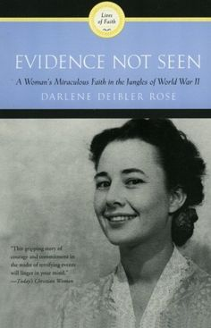 Here is evidence of the power of Scripture memoryEvidence Not Seen: A Woman's Miraculous Faith in the Jungles of World War II by Darlene  Deibler