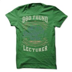 GOD FOUND LECTURER - #daily t shirt sites. GOD FOUND LECTURER, vintage tshirt,red hoodie mens. OBTAIN LOWEST PRICE => https://www.sunfrog.com/LifeStyle/GOD-FOUND-LECTURER.html?id=67911