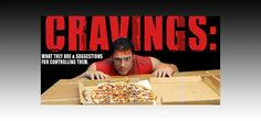 Bodybuilding.com - Cravings: What They Are And Suggestions For Controlling Them
