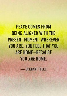 The peace of the present moment.