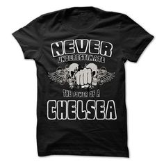 I Love Never Underestimate The Power Of ... CHELSEA - 99 Cool Name Shirt ! T shirts