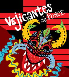 Vejigantes de Ponce (Puerto Rico). Poster design. Copyright © Joanne Hus Studios. Puerto Rican Festival, Puerto Rico, Spanish Culture, Hispanic Heritage, Festival Posters, Vintage Travel Posters, Graffiti, History, Drawings