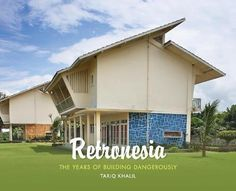 RETRONESIA: The Years of Building Dangerously by Tariq Kh...