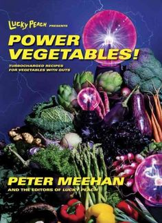 Lucky Peach Presents Power Vegetables!: Turbocharged Recipes for Vegetables with Guts , Lucky Peach Presents Power Vegetables!: Turbocharged Recipes for Vegetables with Guts Peter Meehan (Author), the editors of Lucky Peach (Author) Release Date: October Everton, Lucky Peach Magazine, Easy Asian Recipes, Momofuku, Cookery Books, New Cookbooks, Asian Cookbooks, Vegetable Recipes, Vegetarian Recipes