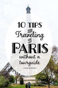 My 10 Tips for traveling Paris without a tourguide Paris Paris, Paris Travel, Tour Guide, Just Go, Traveling, Tours, France, Day, Amazing